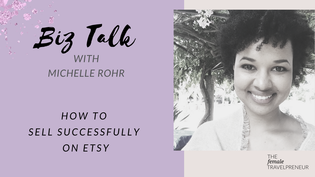 How To Sell Successfully on Etsy with Michelle Rohr