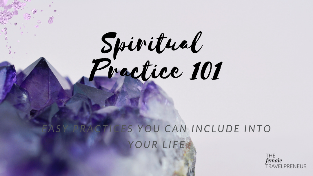 Spiritual Guidance 101: Easy Practices You Can Include Into Your Life