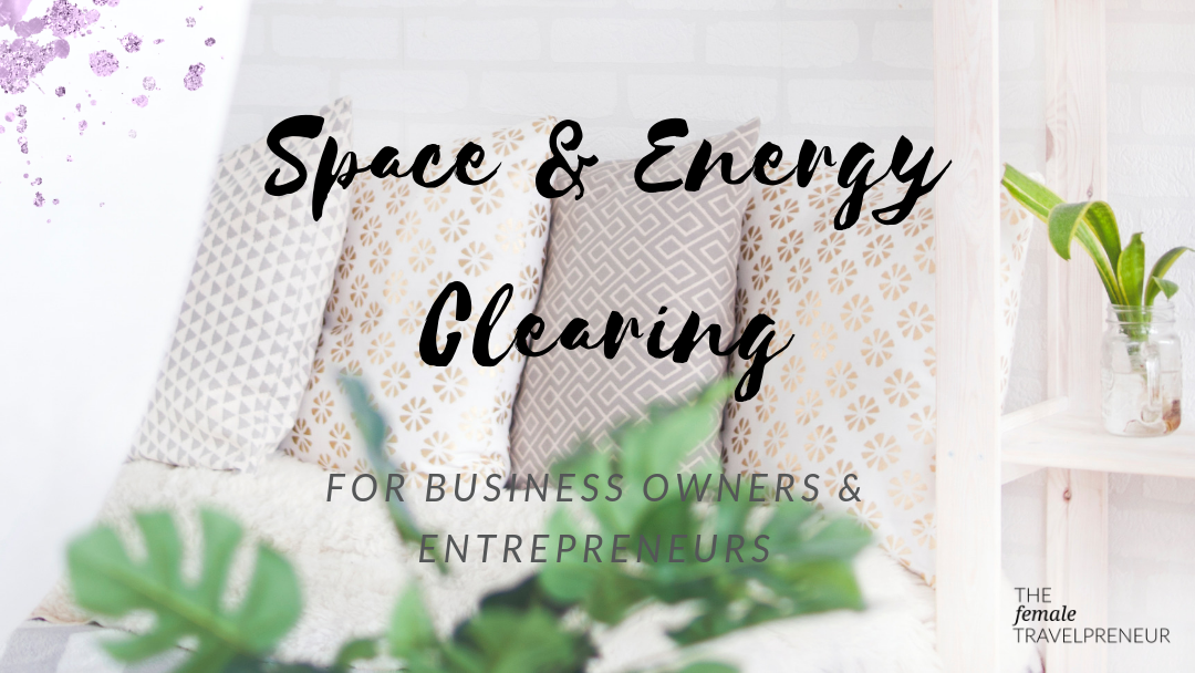 Space & Energy Clearing For Business Owners and Entrepreneurs