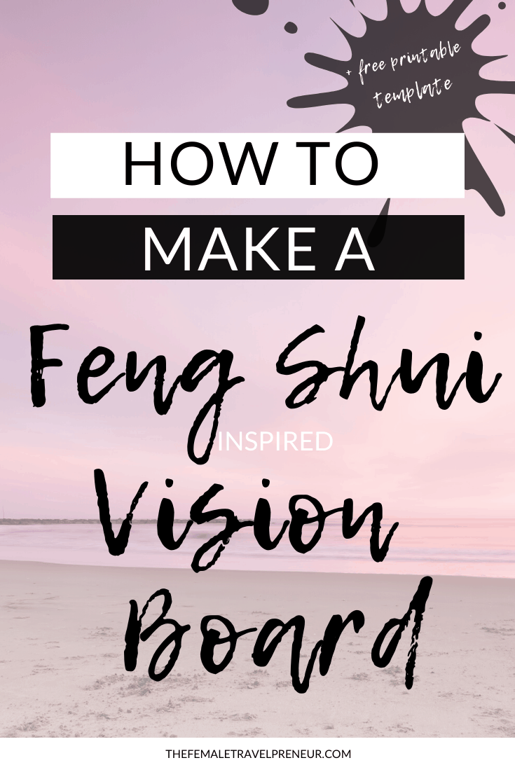 How To Make A Feng Shui Inspired Vision Board