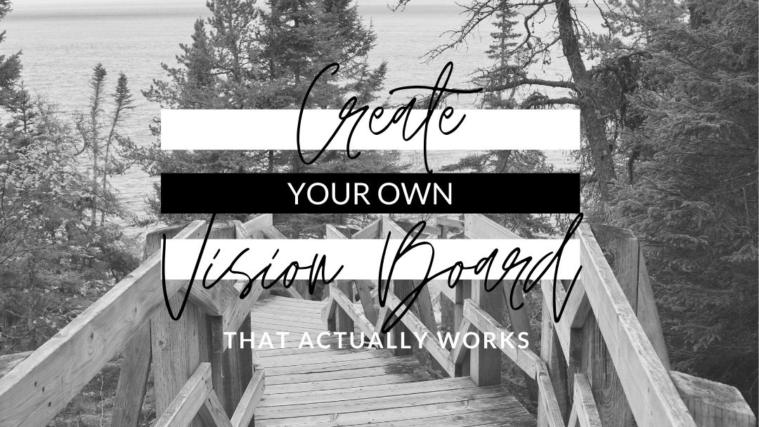How To Create A Vision Board That Really Works