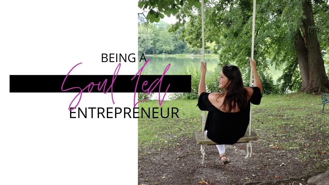 Being a Soul Led Entrepreneur