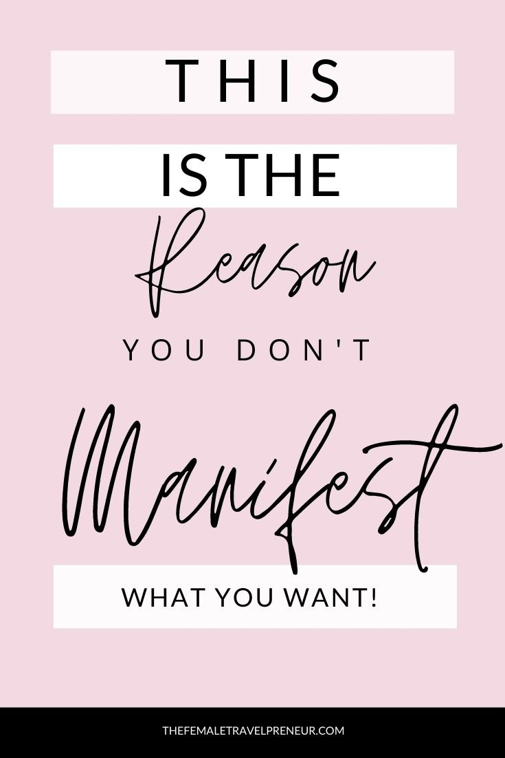 The Reason You Still Don't Manifest What You Want (and what to do)