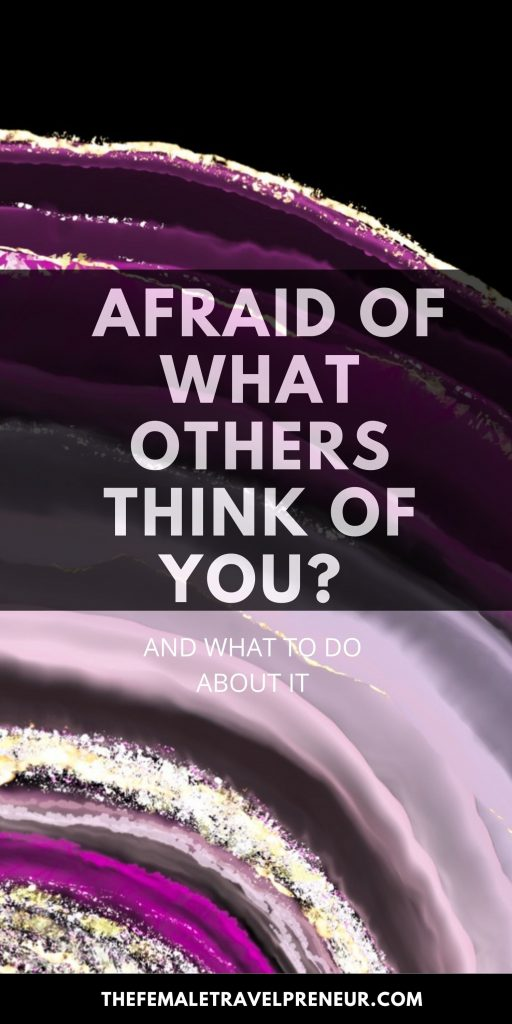 Are you scared of what others might think of you?