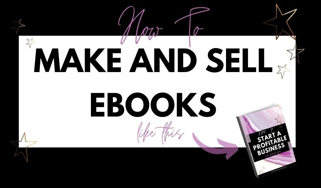 How To Create Ebooks And Sell Them (or Use Them To Grow Your Audience and Email List)